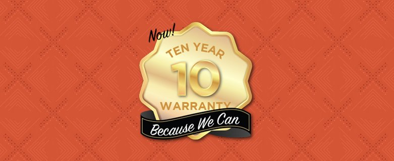 Extended 10 Year Warranty
